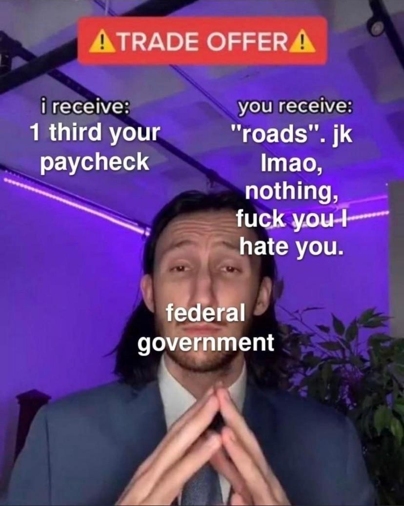 """ATRADE OFFERA  i receive: you receive: 1 third your """"roads"""". jk paycheck Imao, UTI fuck youd— BLUEICE  763  government"""