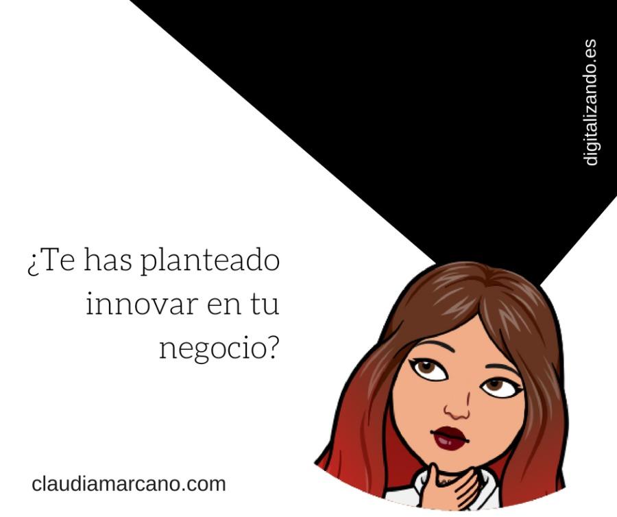 ;Te has planteado innovar en tu negocio?  claudiamarcano.com  7 4) © c I i} I =) iS]