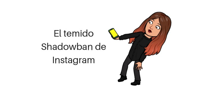 El temido Shadowban de Instagram
