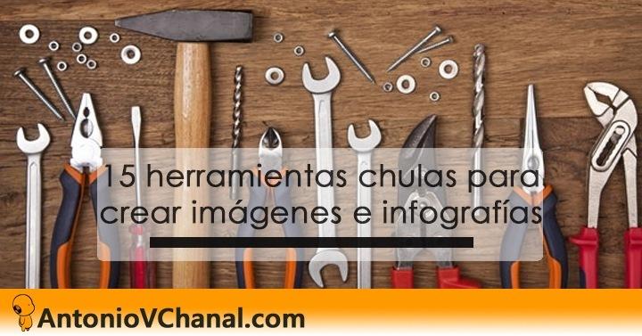 15 herramientas chulas para crear imagenes e infografia EE EEE 0 eae mE  % AntonioVChanal.com