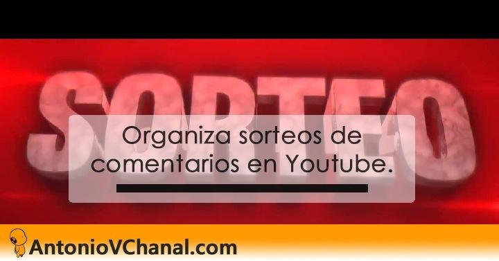 """Organiza sorteos de comentarios en Youtube.     """"AntonioVChanal.com"""