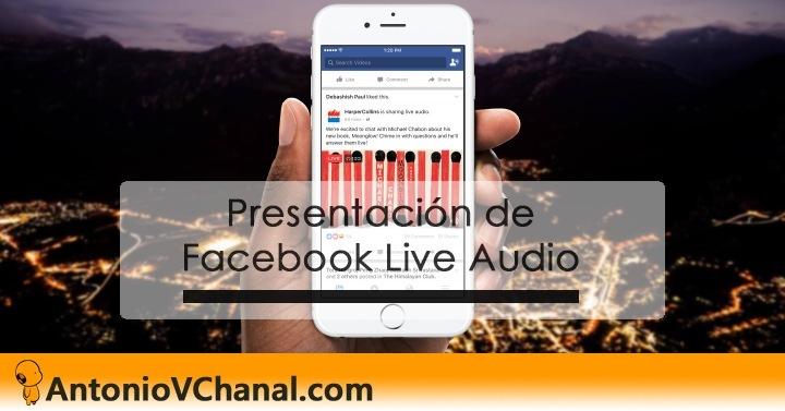 Presentacionide Facebook Live Audio  % AntonioVChanal.com