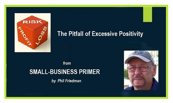 Avoid the Pitfall of Excessive PositivitySMALL-BUSINESS PRIMER  DE