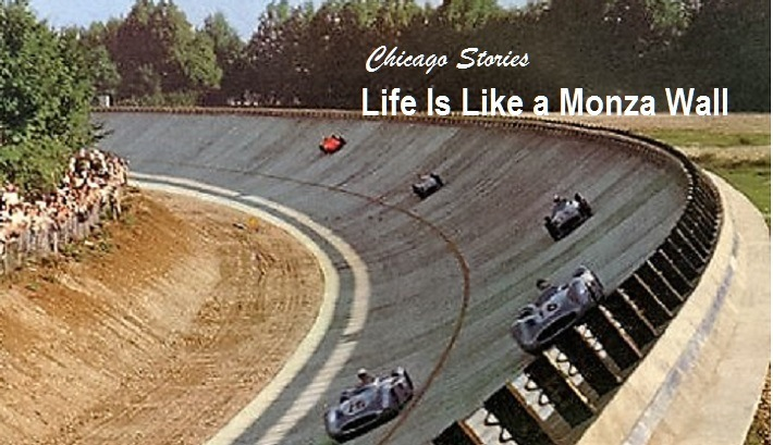 Life Is Like a Monza Wall