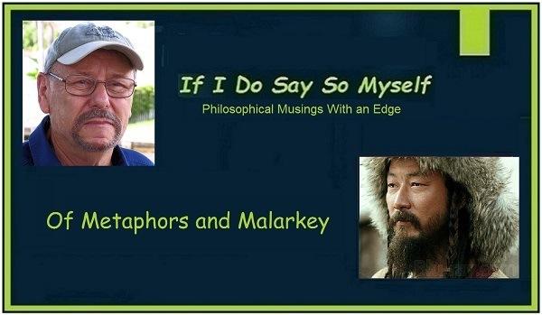 Of Metaphors, Models, and Malarkey