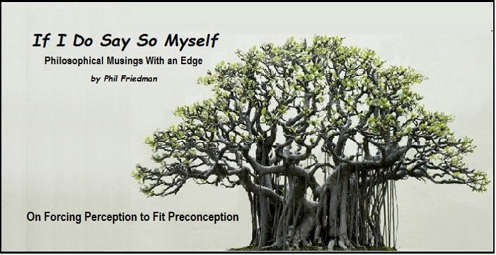 On Forcing Perception to Fit Preconception