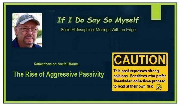 The Rising Tide of Aggressive Passivity