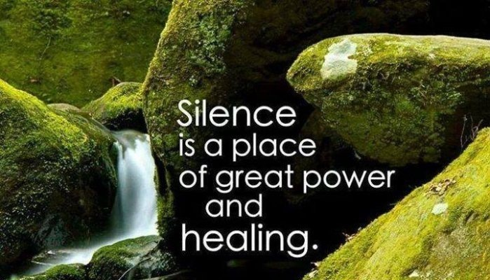 """""""Silence  el ollelel)  of great power and  healing."""