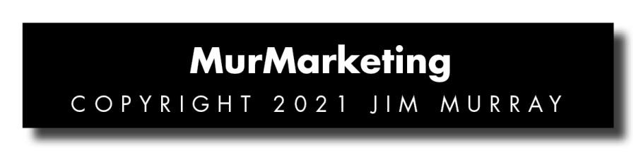 MurMarketing  COPYRIGHT 2021 JIM MURRAY