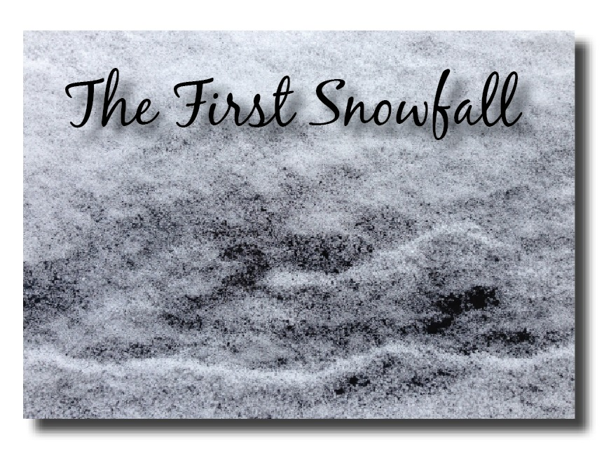 The First Snowfall & Other Fond Memories
