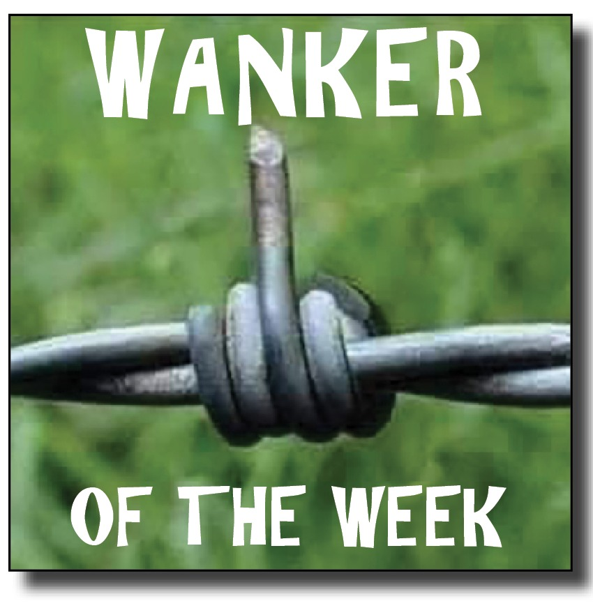 Wanker Of The Week for October 7-13: The World's Biggest Shithead