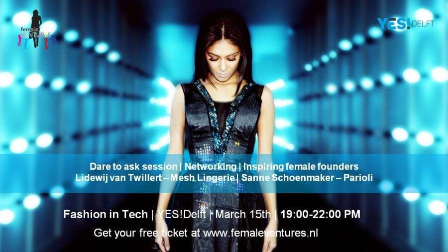 "1 ""We Dareto ask male founders y adic] Twille 3 hoenmaker - Parioli >       sipeilfs March 15ti LCE ARTIF TT  19:00-22:00 PM  tures nl  Fashion in Tech Get your fre"
