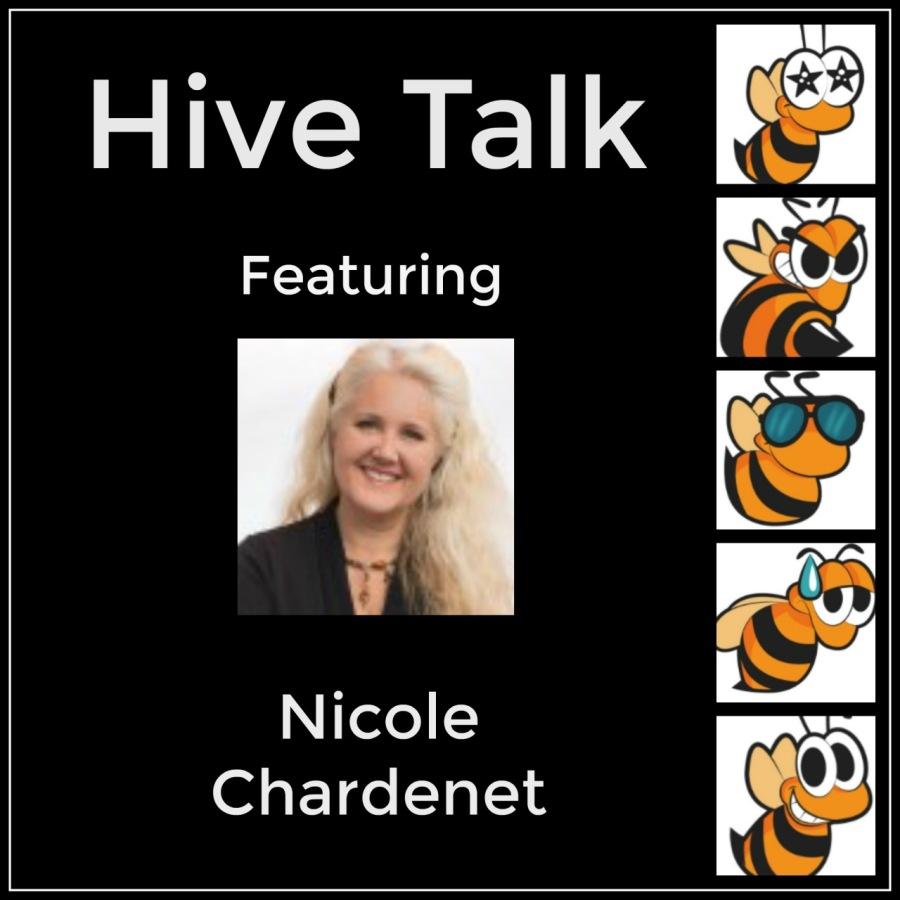 Hive Talk &  Featuring  Nicole — Chardenet © \