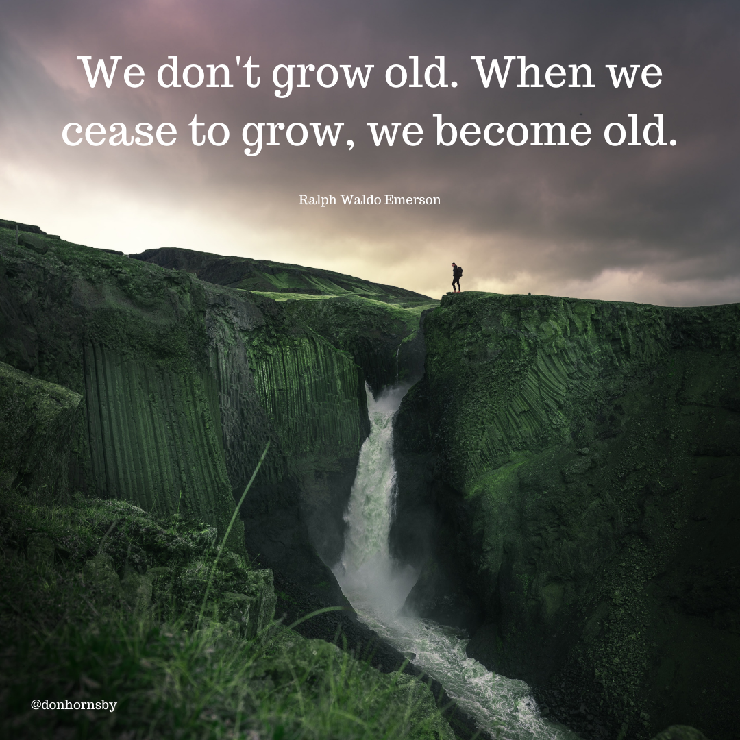 ow old. When we , we become old.