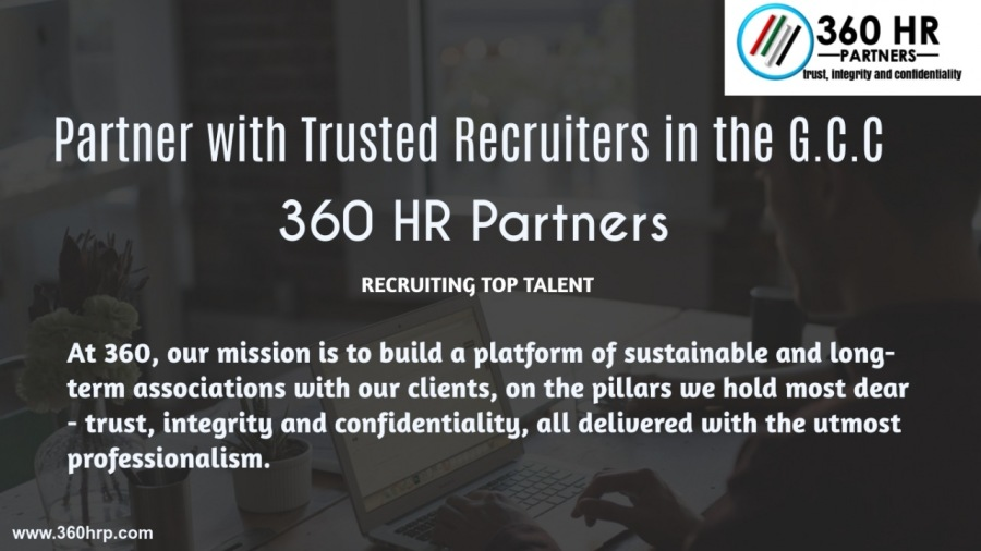 7340.4  a  Partner with Trusted Recruiters in the G.C.C 360 HR Partners  RECRUITING TOP TALENT  At 360, our mission is to build a platform of sustainable and long- term associations with our clients, on the pillars we hold most dear  - trust, integrity and confidentiality, all delivered with the utmost professionalism.  COAL
