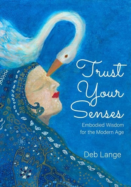 Trust your senses - Deb Lange Mentor - Review Must Read[V2.9  Embodied W LESUEARL ELE  J]     Deb Lange = AS Ch Ad     AN -