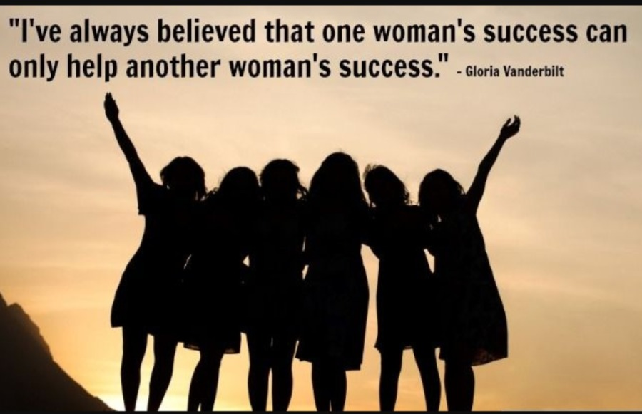 """Women entrepreneurs are shaping the future of global business !""""I've always believed that one woman's success can only help another woman's SUCCESS."""" - cioria vandersin"""