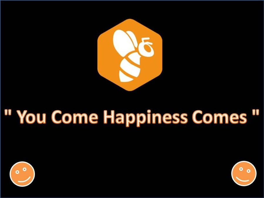"""""""You come Happiness comes ; You go Happiness goes"""""""" You Come Happiness Comes """""""
