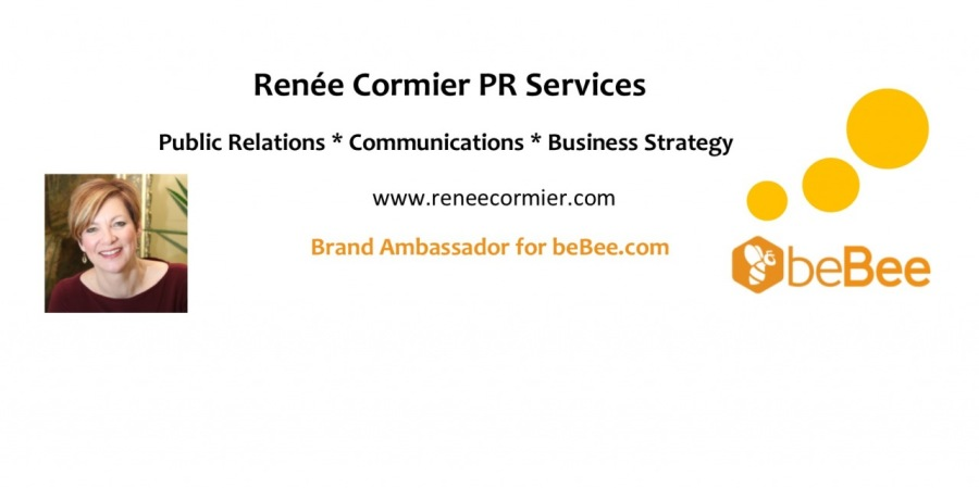 Renée Cormier PR Services Public Relations * Communications * Business Strategy  7 N www.reneecormier.com  1) Brand Ambassador for beBee.com Sb » eBee