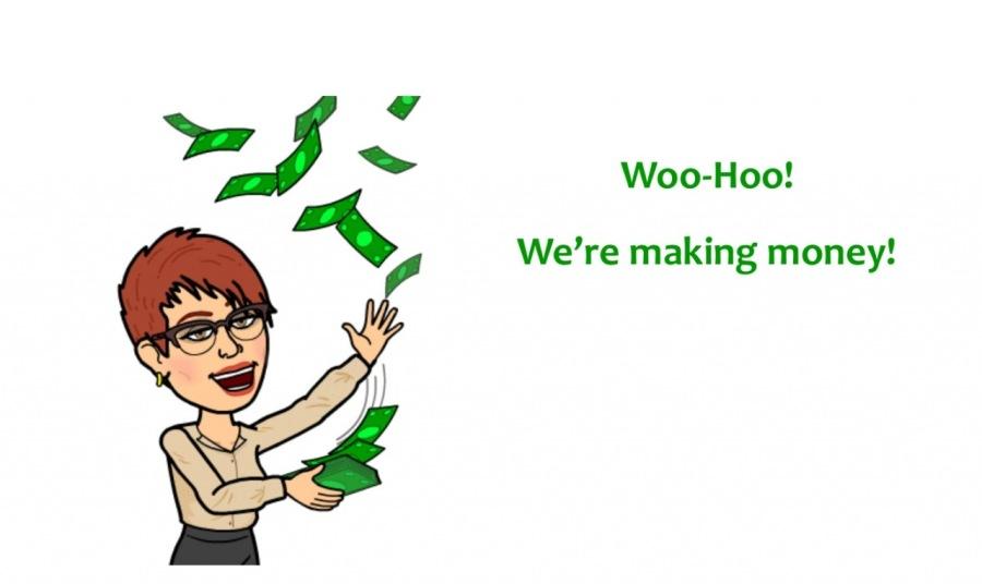 Woo-Hoo!  We're making money!