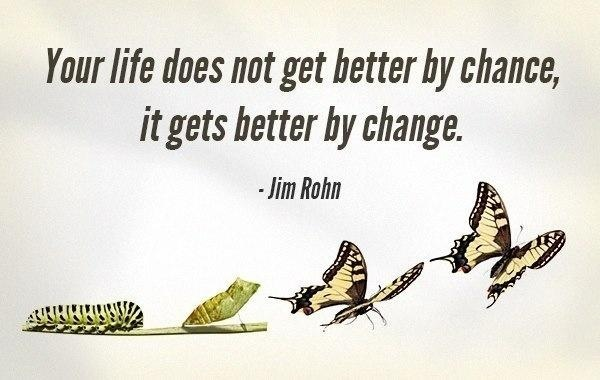 When were the best days of your life?Your life does not get better by chance, it gets better by change.  - Jim Rohn  ww 2A