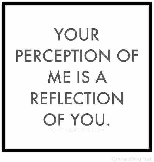So where are you from? - a NZ perspectiveYOUR PERCEPTION OF  ME IS A REFLECTION OF YOU.