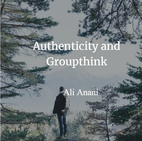 Authenticity and Groupthink