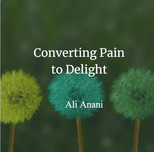 Converting Pain to Delight