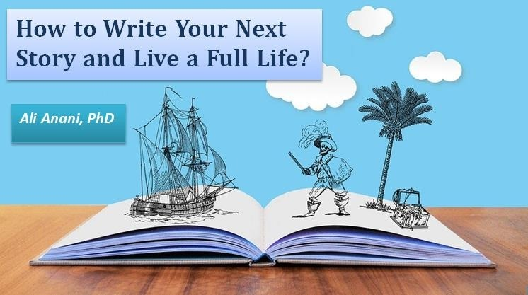 How to Write Your Next Story and Live a Full Life?