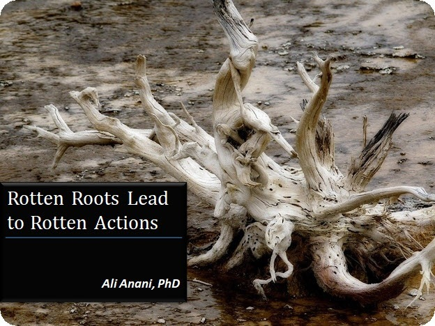 Rotten Roots Lead to Rotten Actionsa  Rotten Roots Lead to Rotten Actions