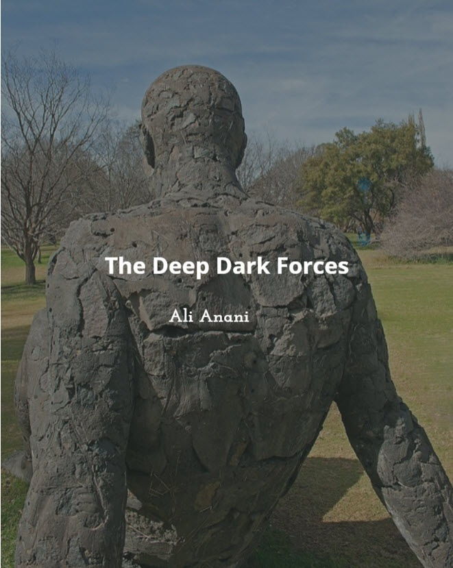 The Deep Dark Forces