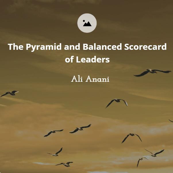 The Pyramid and Balance Scorecard of Leaders
