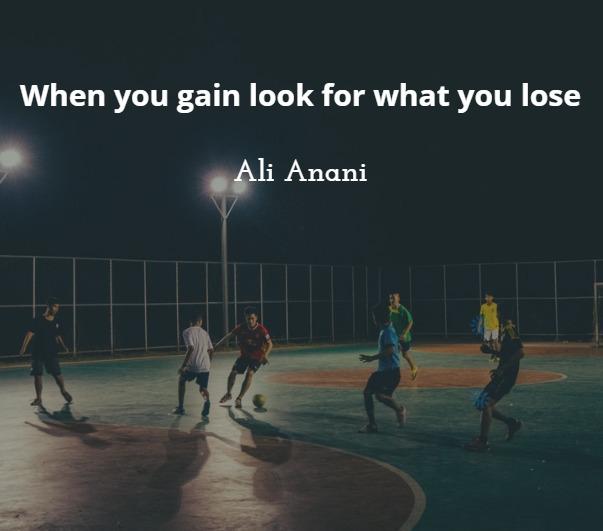When you gain look for what you lose