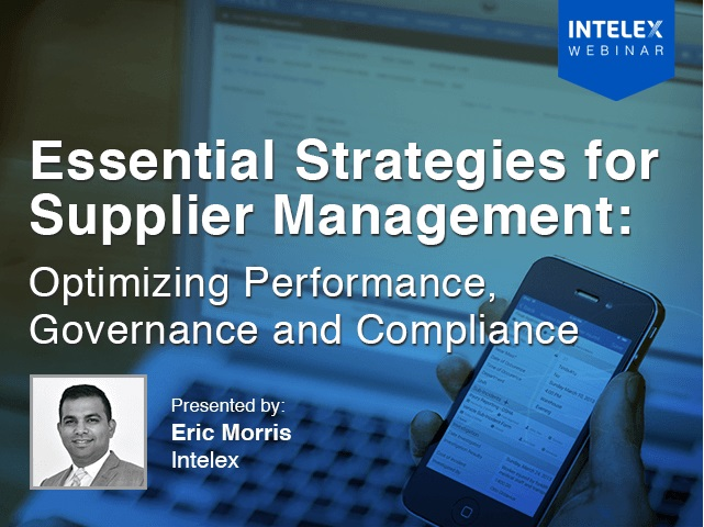 INTELEX RIE  Essential Strategies for Supplier Management:  Optimizing Performance, Governance and Compliance  Present tod by Eric Morris [IE