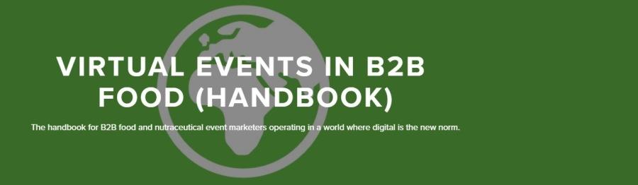 FREE Handbook for B2B Food and Nutraceutical Event MarketersVIRTUAL EVENTS IN B2B FOOD (HANDBOOK)  BE cs Lg