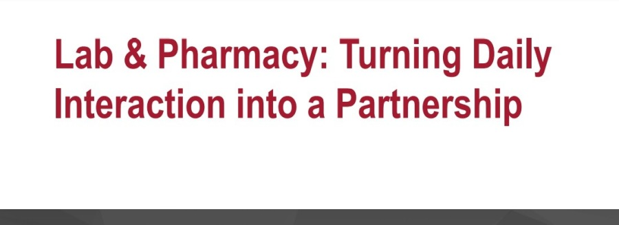 Lab & Pharmacy: Turning Daily Interaction into a PartnershipLab & Pharmacy: Turning Daily Interaction into a Partnership