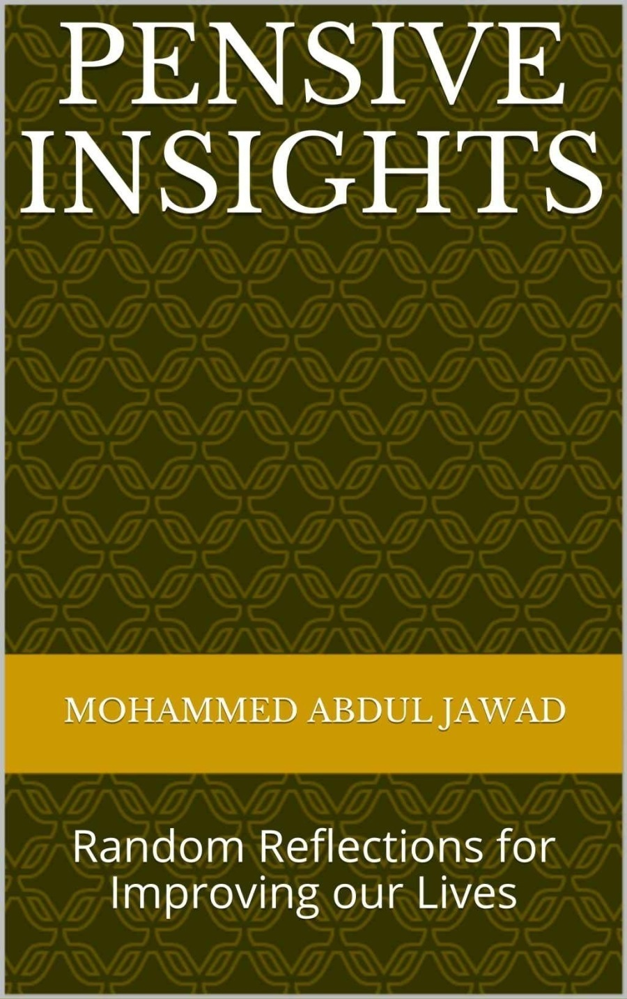 'Pensive Insights' - FREE Book Promotion - Get Your Free Copy NowPENSIVE INSIGHTS     Random Reflections for Improving our Lives