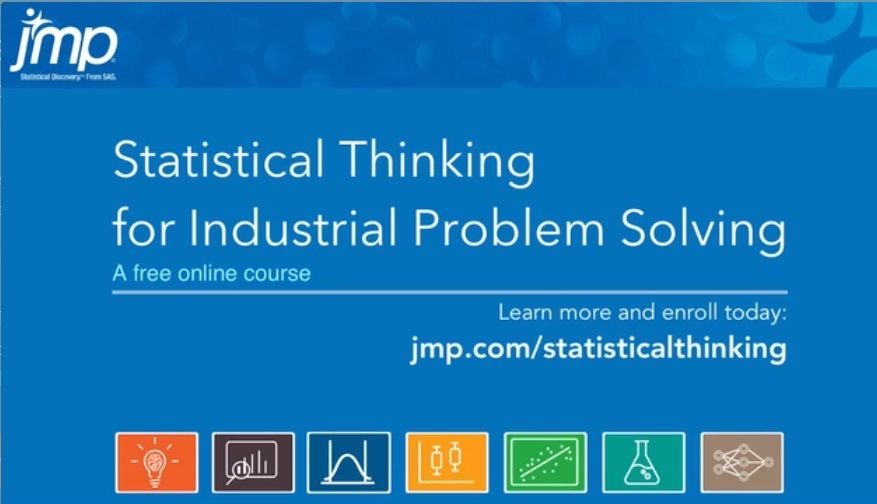 Statistical Thinking for Industrial Problem Solvingjmp  Statistical Thinking for Industrial Problem Solving  RCE RIVET Learn more and enroll today. jmp.com/statisticalthinking  EAE  