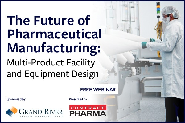 """The Future of Pharmaceutical Manufacturing: Multi-Product Facility and Equipment DesignThe Future of Pharmaceutical Manufacturing:  Multi-Product Facility and Equipment Design  FREE WEBINAR  @"""" GRAND RIVER PHARMA"""