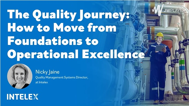 ade The Quality Journey: * How to Move from & aly Foundations to i Operational Excellence  @ f  INTELEX  oo