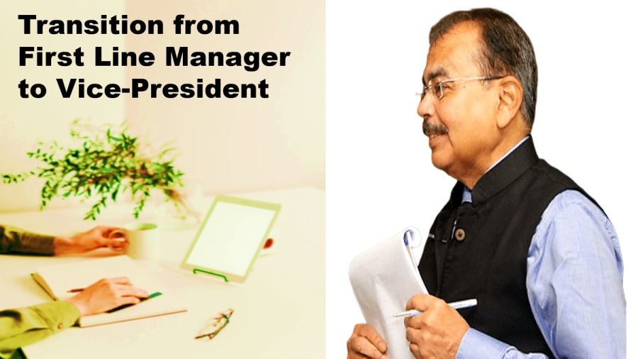 Transition from a First Line Manager to Vice PresidentTransition from First Line Manager to Vice-President