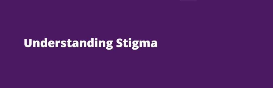 Understanding StigmaUnderstanding Stigma