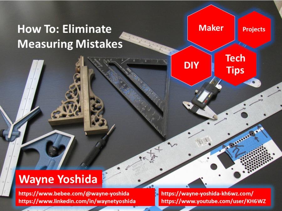How To: Eliminate Maker projects                    Measuring ES a | DIY | AC  (5  Wayne Yoshida  BO RT rete ry https://www.linkedin.com/in/waynetyoshida Jr ra         https://wayne-yoshida-kh6wz.com/ https://www.youtube.com/user/KH6 WZ yr a