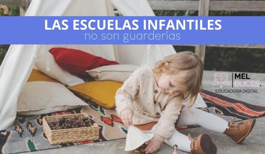 | 1 LAS ESCUELAS INFANTILES  no son guarderias