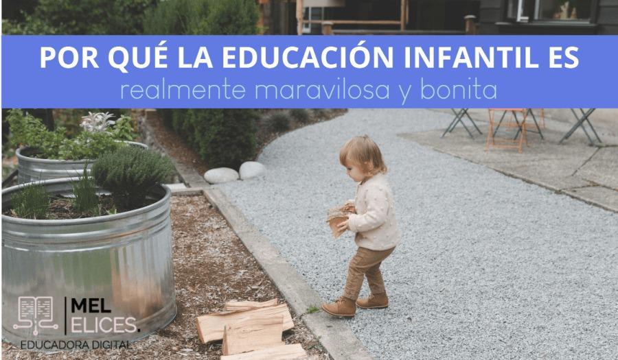 L 13m POR QUE LA EDUCACION INFANTIL ES  realmente maravilosa y bonita 3 & A A       LA i IN