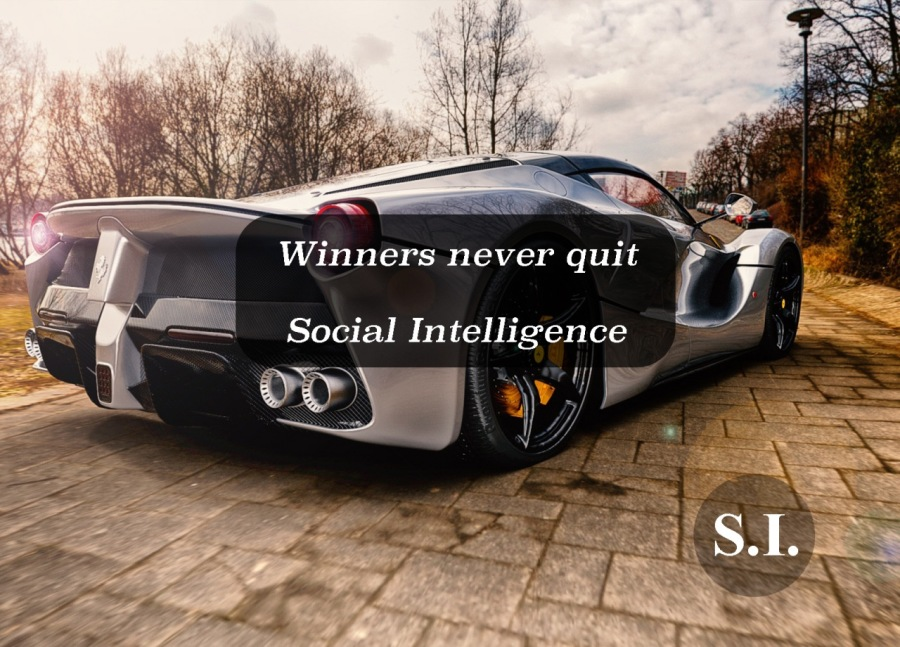 S.I. Chronicles. Part 1. What to do?Winners never quit  Social Intelligence