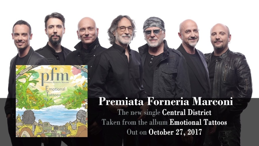 Premiata Forneria Marconi [he new single Central District  from the album Emotional Tattoos Out on October 27, 2017