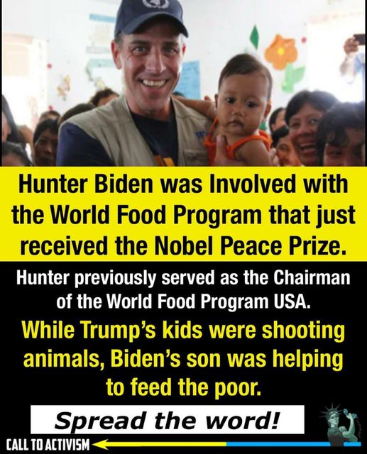 \  Hunter Biden was Involved with the World Food Program that just received the Nobel Peace Prize.     Hunter previously served as the Chairman of the World Food Program USA.  While Trump's kids were shooting animals, Biden's son was helping to feed the poor.  Spread the word! FR)  [TTR TT LL LL I