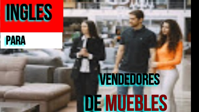 INGLES PARA VENDEDORES DE MUEBLES