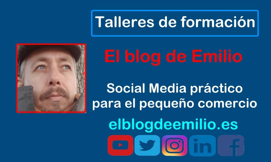 Talleres de formacion     NG ad [  Social Media practico ' para el pequeino comercio  elblogdeemilio.es  ¥|©